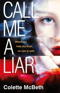 Colette McBeth - Call Me a Liar.