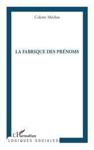 Colette Méchin - La fabrique des prénoms.