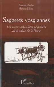 Colette Méchin et Benoist Schaal - Sagesses Vosgiennes - Les savoirs naturalistes dans la vallée de la Plaine.