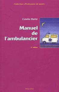 Colette Metté - Manuel de l'ambulancier - Préparation au certificat de capacité d'ambulancier.
