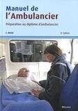 Colette Metté - Manuel de l'ambulancier - Préparation au diplôme d'ambulancier.