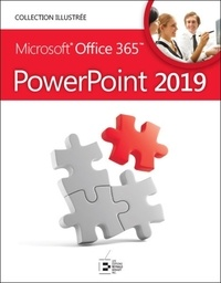 Colette Michel et William Piette - Microsoft 365 PowerPoint 2019.