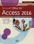 Colette Michel et William Piette - Microsoft Office 365 Access 2016.