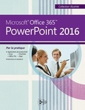 Colette Michel et William Piette - Microsoft Office 365 PowerPoint 2016.