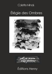 Colette Minois - Elégie des ombres.