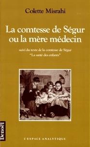 Colette Misrahi et  Comtesse de Ségur - La comtesse de Ségur ou La mère médecin.