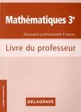 Colette Moulin-Berger et Francis Taillade - Mathématiques 3e Découverte professionnelle 6 heures - Cahier d'activités, Livre du professeur.