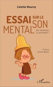 Colette Mourey - Essai sur le son mental - De résonner... à raisonner !.