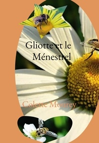 Colette Mourey - Gliotte et le Ménestrel.