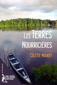 Colette Mourey - Les terres nourricières.