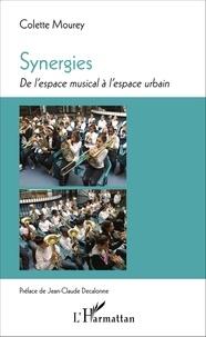Colette Mourey - Synergies - De l'espace musical à l'espace urbain.