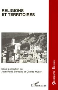Colette Muller et  Collectif - Religions et territoires.