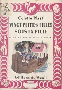 Colette Nast et M. Palachkowsky - Vingt petites filles sous la pluie.
