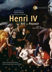Colette Nativel - Henri IV - Art et Pouvoir.