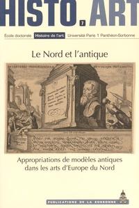 Colette Nativel - Le Nord et l'antique - Appropriations de modèles antiques dans les arts d'Europe du Nord.