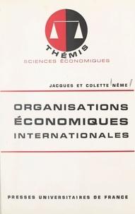 Colette Nême et Jacques Nême - Organisations économiques internationales.