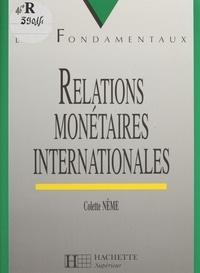 Colette Nême - Relations monétaires internationales.