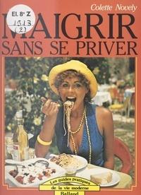 Colette Novely - Maigrir sans se priver.