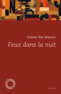 Colette Nys-Mazure - Feux dans la nuit.