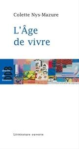 Colette Nys-Mazure - L'âge de vivre.