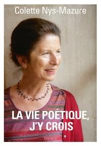 Colette Nys-Mazure - La vie poétique, j'y crois.