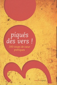 Colette Nys-Mazure et Christian Libens - Piqué des vers ! - 300 coups de coeur poétiques.