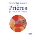 Colette Nys-Mazure - Prières par tous les temps.