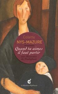 Colette Nys-Mazure - Quand tu aimes il faut partir - Sur Maternité de Modigliani.