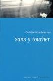 Colette Nys-Mazure - Sans y toucher.