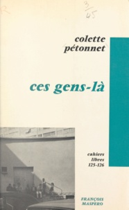 Colette Pétonnet et Roger Bastide - Ces gens-là.