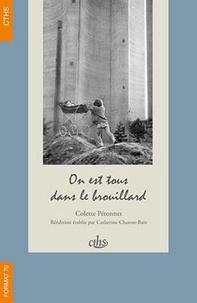 Colette Pétonnet et Catherine Choron-Baix - On est tous dans le brouillard - Essai d'ethnologie urbaine.