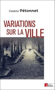Variations sur la ville - Textes et conférences dethnologie urbaine, 1970-2010.pdf