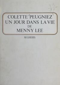 Colette Peugniez - Un jour dans la vie de Menny Lee.