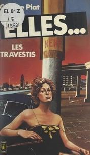 Colette Piat - Elles... les travestis - La vérité sur les transsexuels.