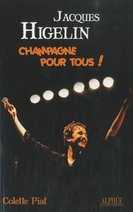 Colette Piat - Jacques Higelin - Champagne pour tous !.