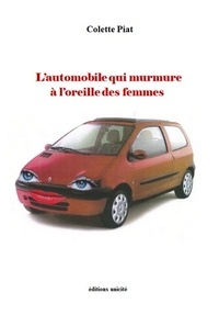 Colette Piat - L'automobile qui murmure à l'oreille des femmes.