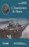 Colette Piat et Raymonde Maillet - L'Aventurière du fleuve.