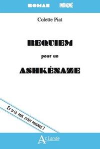 Colette Piat - Requiem pour un Ashkénaze.