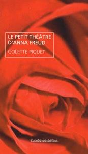 Colette Piquet - Le petit théâtre d'Anna Freud.