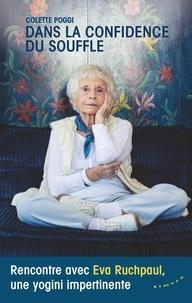 Colette Poggi - Dans la confidence du souffle - Rencontre avec Eva Ruchpaul, une yogini impertinente.