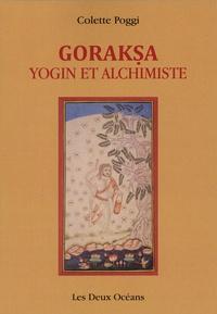 Goraksa- Yogin et alchimiste - Colette Poggi |