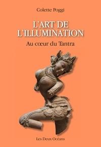 Colette Poggi - L'art de l'illumination - Au coeur du Tantra.