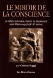 Colette Poggi - Le miroir de la conscience - Du reflet à la lumière, chemin du dévoilement selon Abhinavagupta (Xe-XIe siècles).