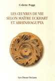 Colette Poggi - Les oeuvres de vie selon Maître Eckhart et Abhinavagupta.