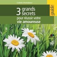 Colette Portelance et Jacqueline Landry - 3 grands secrets pour réussir votre vie amoureuse.