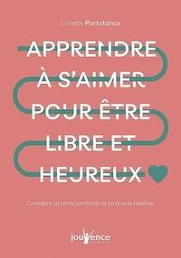 Colette Portelance - Apprendre à s'aimer pour être libre et heureux - Connaître sa vérité profonde et en tirer le meilleur.