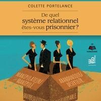 Colette Portelance et Jacqueline Landry - De quel système relationnel êtes-vous prisonnier?.