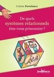 Colette Portelance - De quels systèmes relationnels êtes-vous prisonnier ?.