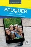 Colette Portelance - Eduquer pour rendre heureux.