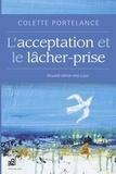 Colette Portelance - L'acceptation et le lâcher-prise - Nouvelle édition mise à jour.